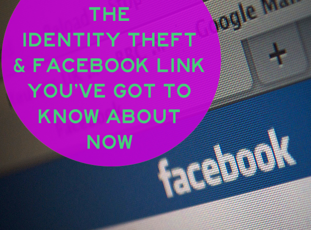Alert! The Identity Theft and Facebook Link You've Got to Know About Now