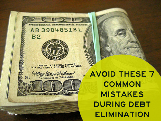 Avoid These 7 Common Mistakes During Your Debt Elimination