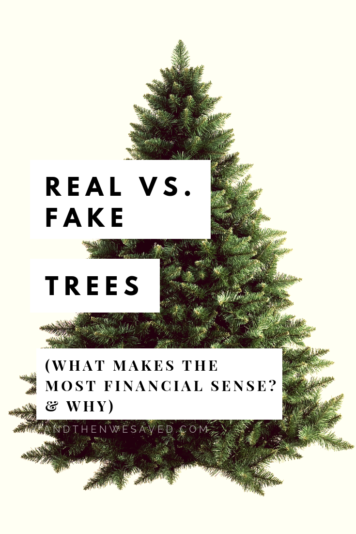 Let\'s Talk Christmas Tree Costs: Real Vs. Fake - And Then We Saved