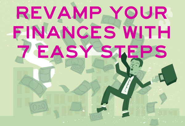 From Mess to Master - 7 Steps to Revamping Your Finances