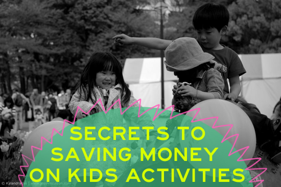 secrets to saving money on kids activities