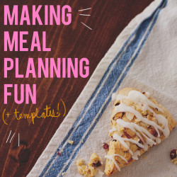 making meal planning fun + meal planning templates