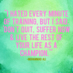 dont quit suffer now to be a champion forever