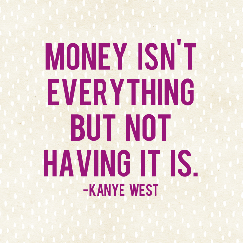 Money Isn\'t Everything (or Is It?) - And Then We Saved
