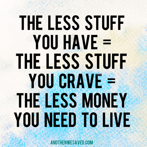 the less stuff you have the better andthenwesaved.com