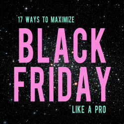 17 ways to maximize black friday andthenwesaved.com