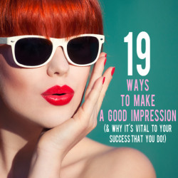 19 Ways to Make a Good Impression (and why it's vital to your success that you do) | AndThenWeSaved.com