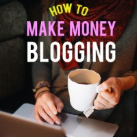 How to Make Money Blogging_And Then We Saved