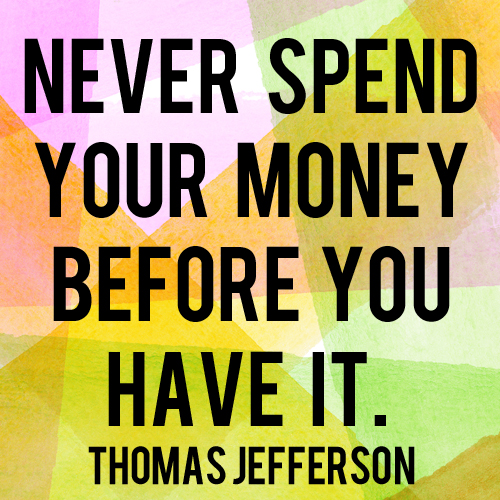 Never Spend Your Money Before You Have It | Andthenwesaved.com
