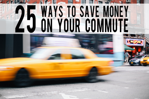 25 Ways to Save Money on Your Commute | AndThenWeSaved.com