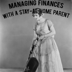 Managing Finances With a Stay-At-Home Parent | AndThenWeSaved.com