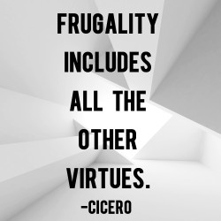 frugality includes all the other virtues