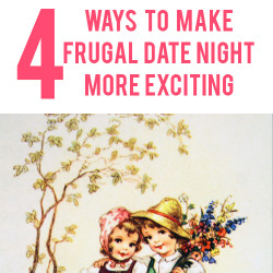 4 ways to make frugal date night more exciting