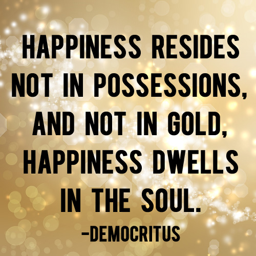 Happiness dwells in the soul | And Then We Saved