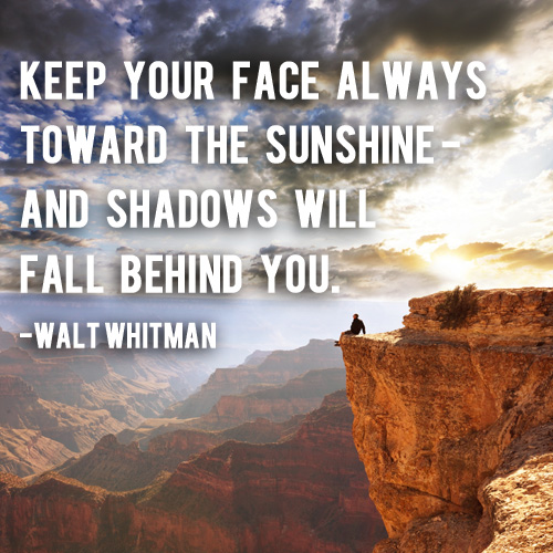 Keep your face towards the sunshine | And Then We Saved