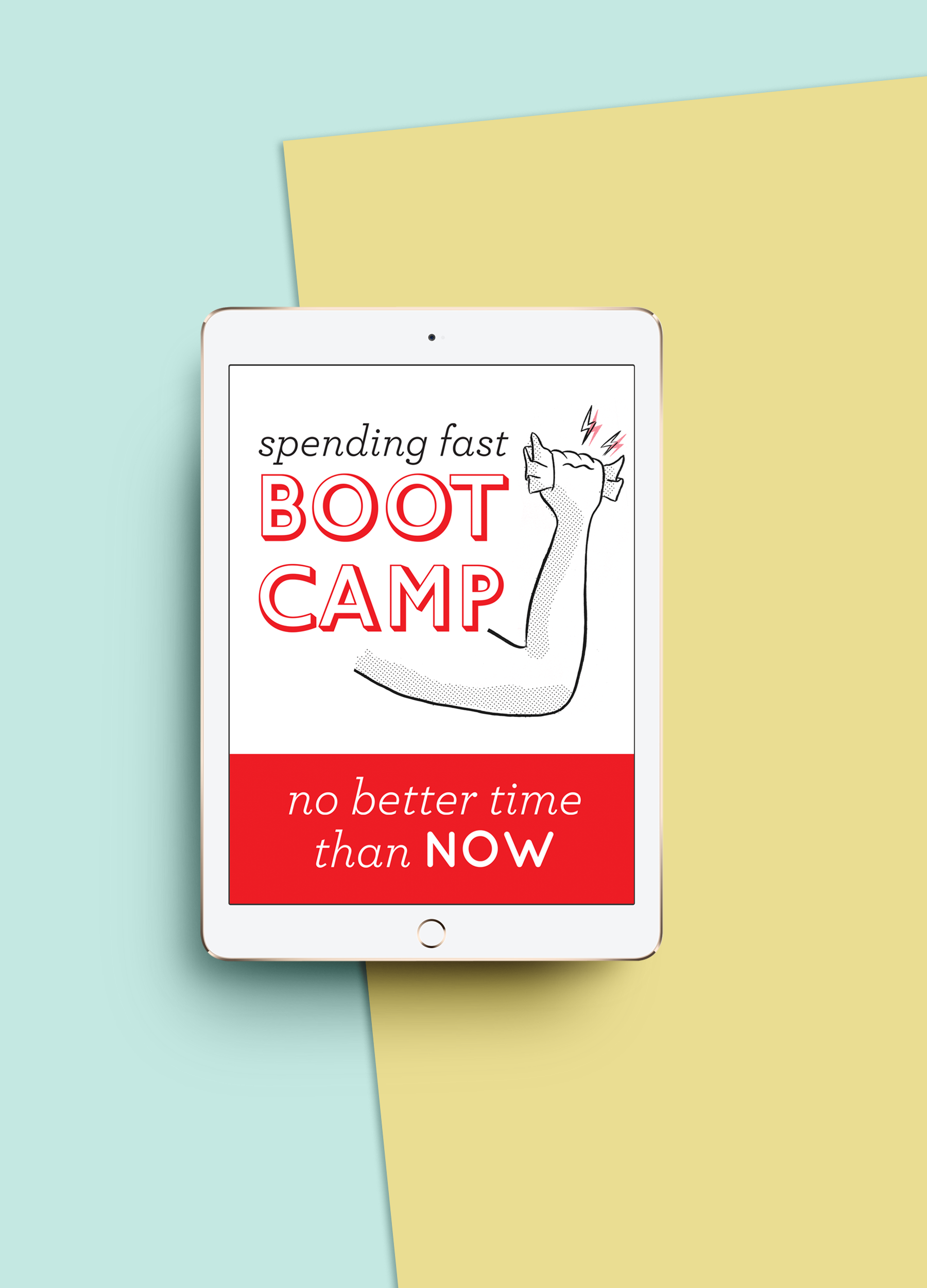 Spending Fast Boot Camp