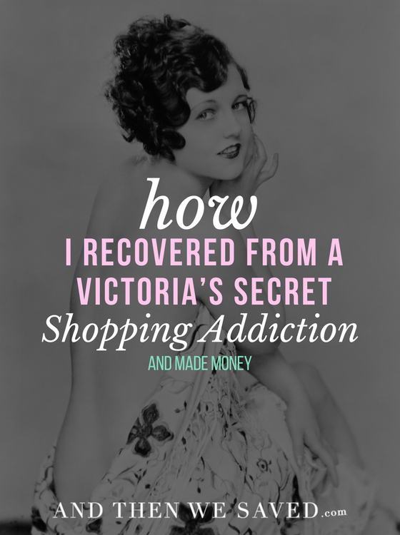 82051965e0d5 How I Recovered from a Victoria's Secret Shopping Addiction |  AndThenWeSaved.com