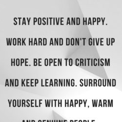 stay positive and happy