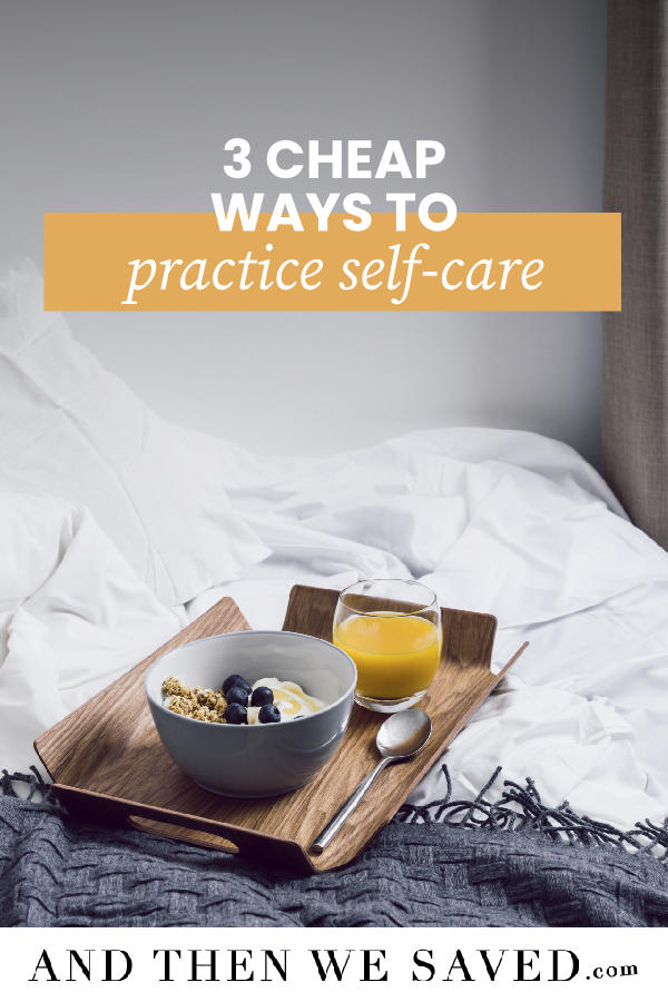 3 Cheap Ways to Practice Self-Care