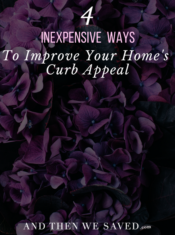 4 inexpensive ways to improve your home 39 s curb appeal for Cheap ways to improve your home