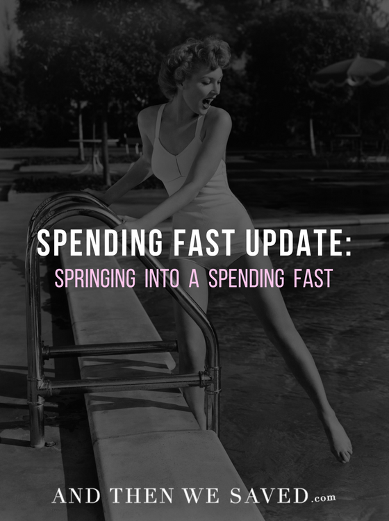 Sarah's Spending Fast Update: Springing Into a Spending Fast | AndThenWeSaved.com
