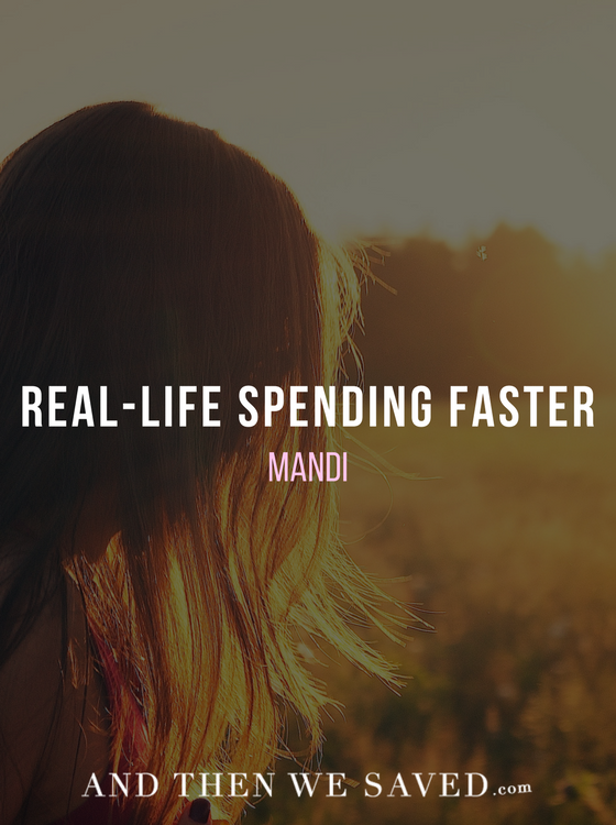 Real-Life Spending Faster: Mandi | AndThenWeSaved.com