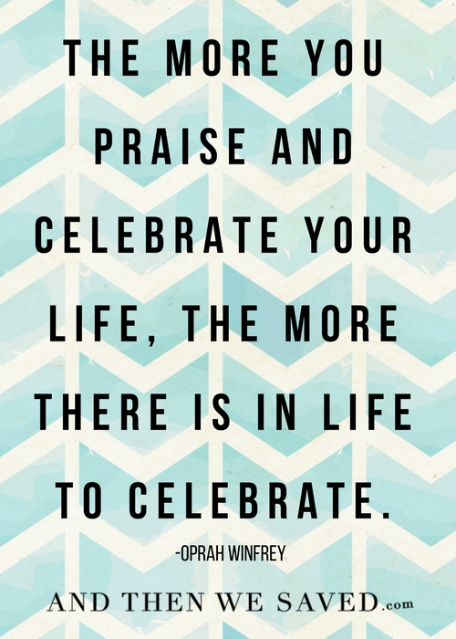Celebrate your life | Andthenwesaved.com
