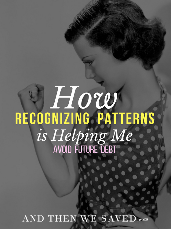 How Recognizing Patterns is Helping Me Avoid | AndThenWeSaved.com