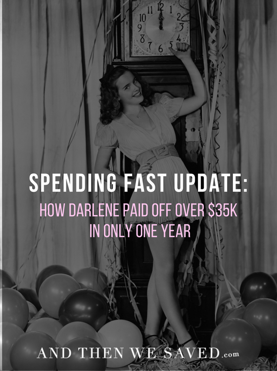 How Darlene Paid Off $35K in 1 Year By Doing a Spending Fast | AndThenWeSaved.com