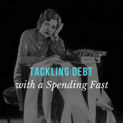 Tackling Debt with a Spending Fast | AndThenWeSaved.com