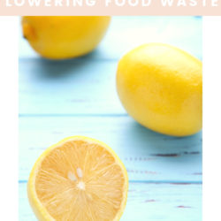 Six Ways to Save Your Budget by Lowering Food Waste