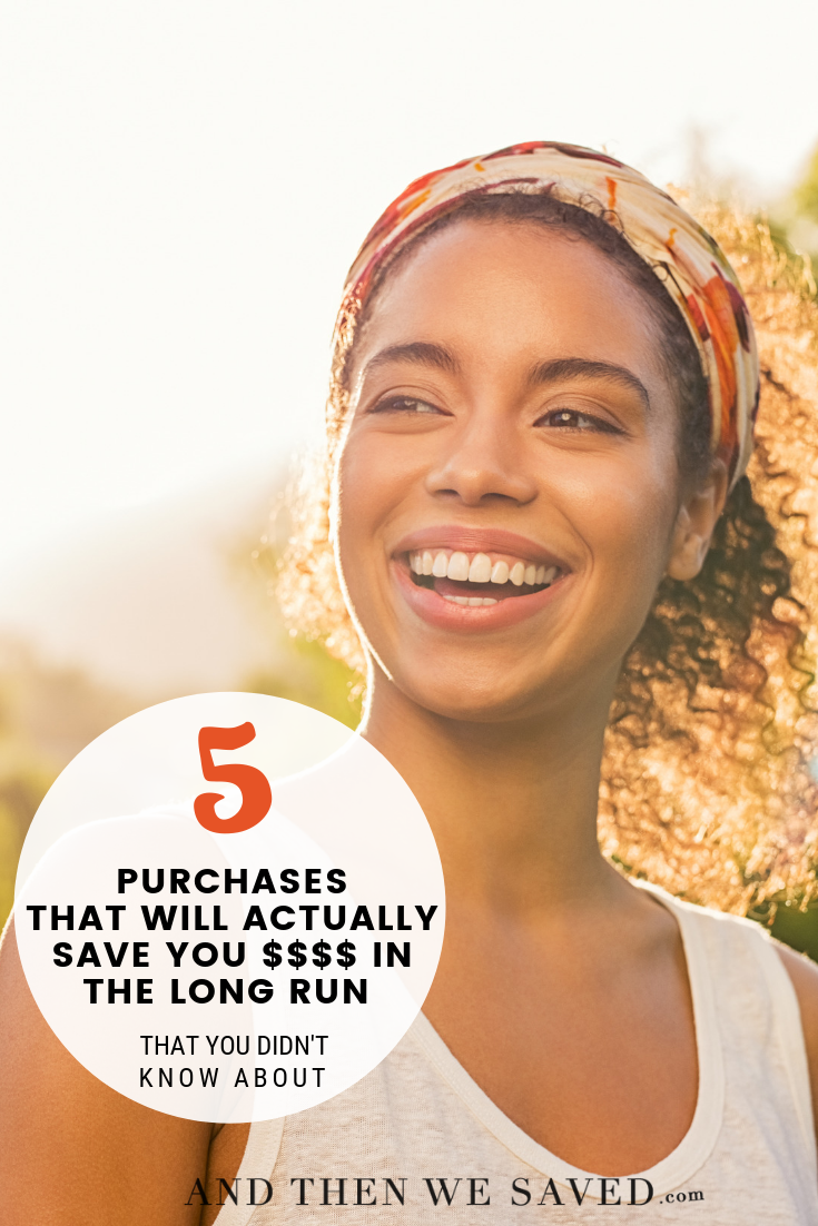 5 Purchases That Will Actually Save You Money in the Long Run