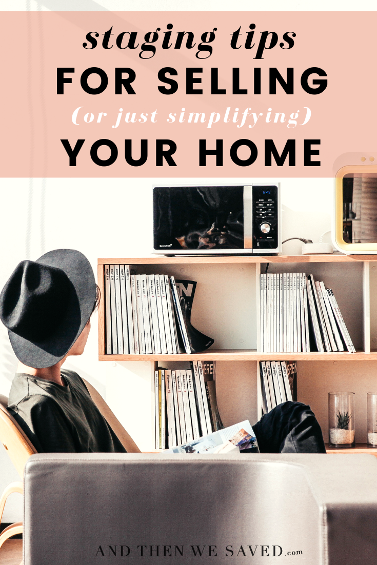 Staging Tips for Selling or Just Simplifying Your Home
