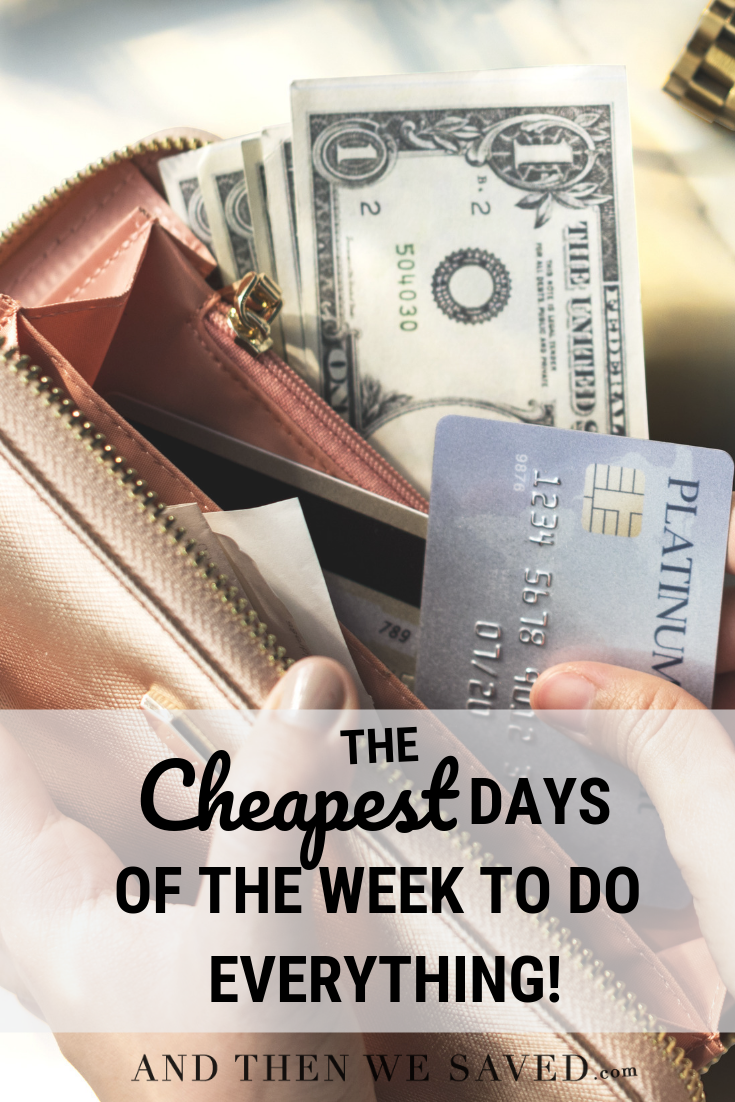 The Cheapest Days of the Week to do EVERYTHING!
