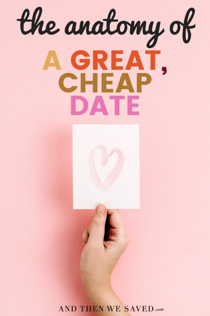 The Anatomy of a Great, Cheap Date