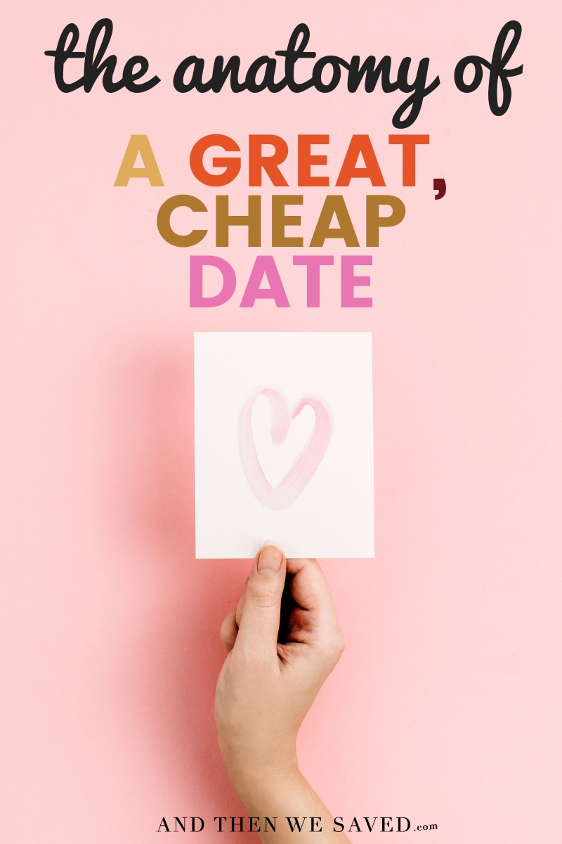 The Anatomy of a Great Cheap Date