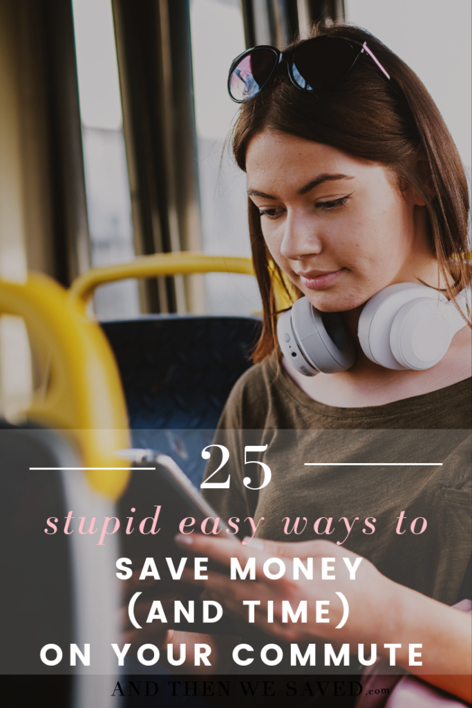 25 Stupid Easy Ways to Save Money (and Time) on Your Commute