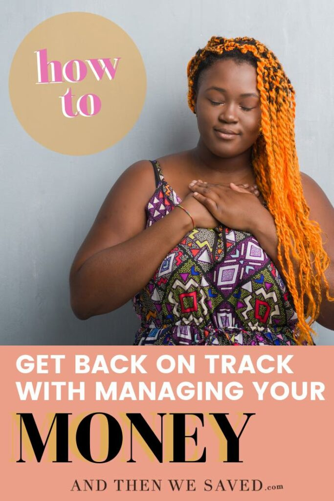 How  to Get Back on Track with Managing Your Money