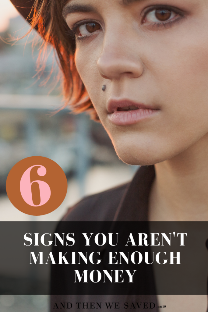 6 signs you aren't making enough money/need to make more money