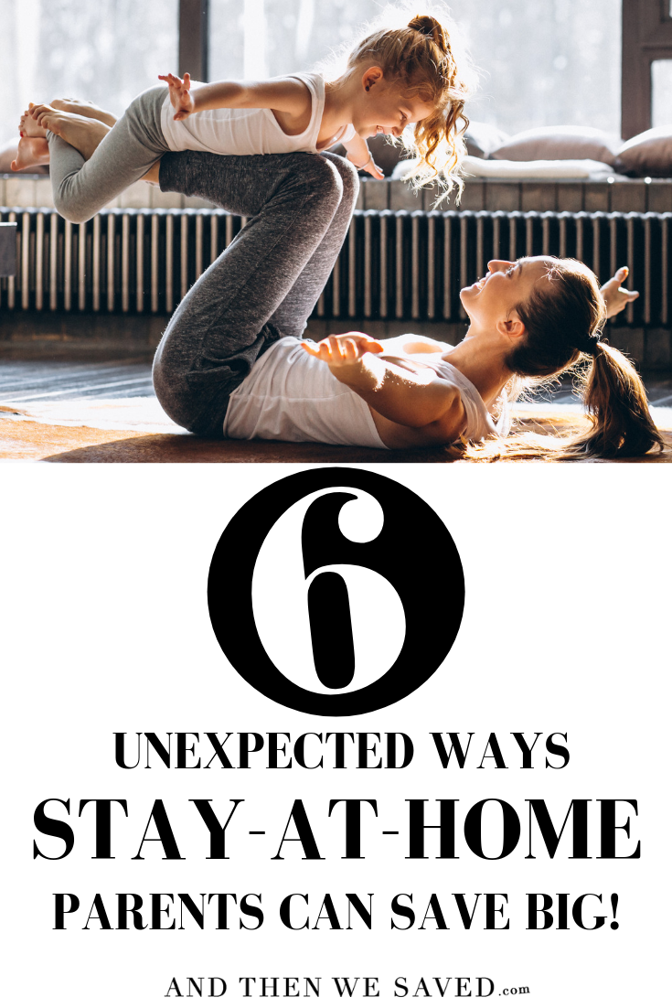 6 unexpected ways stay at home parents can save big