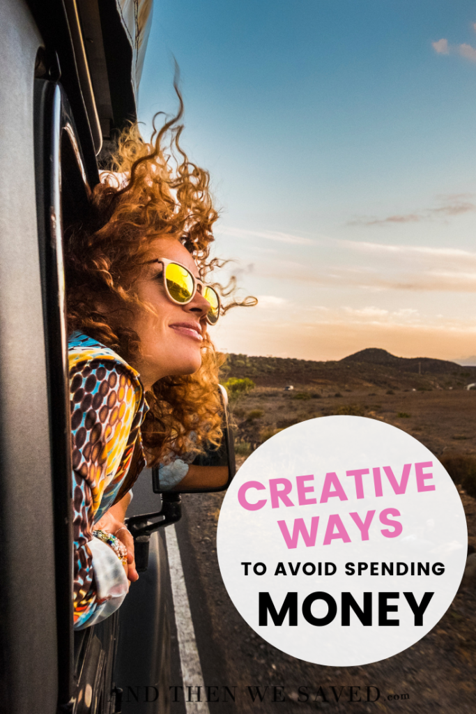 Creative Ways to Avoid Spending Money