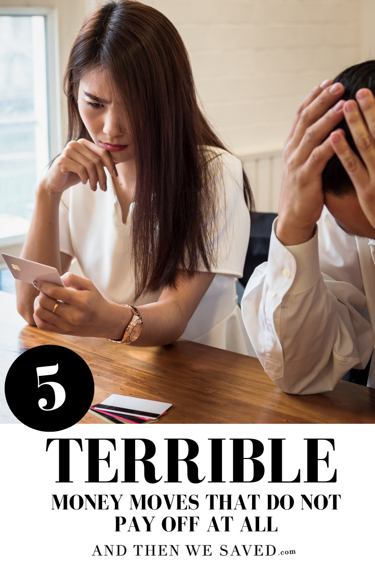 5 terrible money moves that do not pay off at all