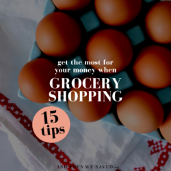 Get the Most for Your Money with these 15 Grocery Shopping Tips