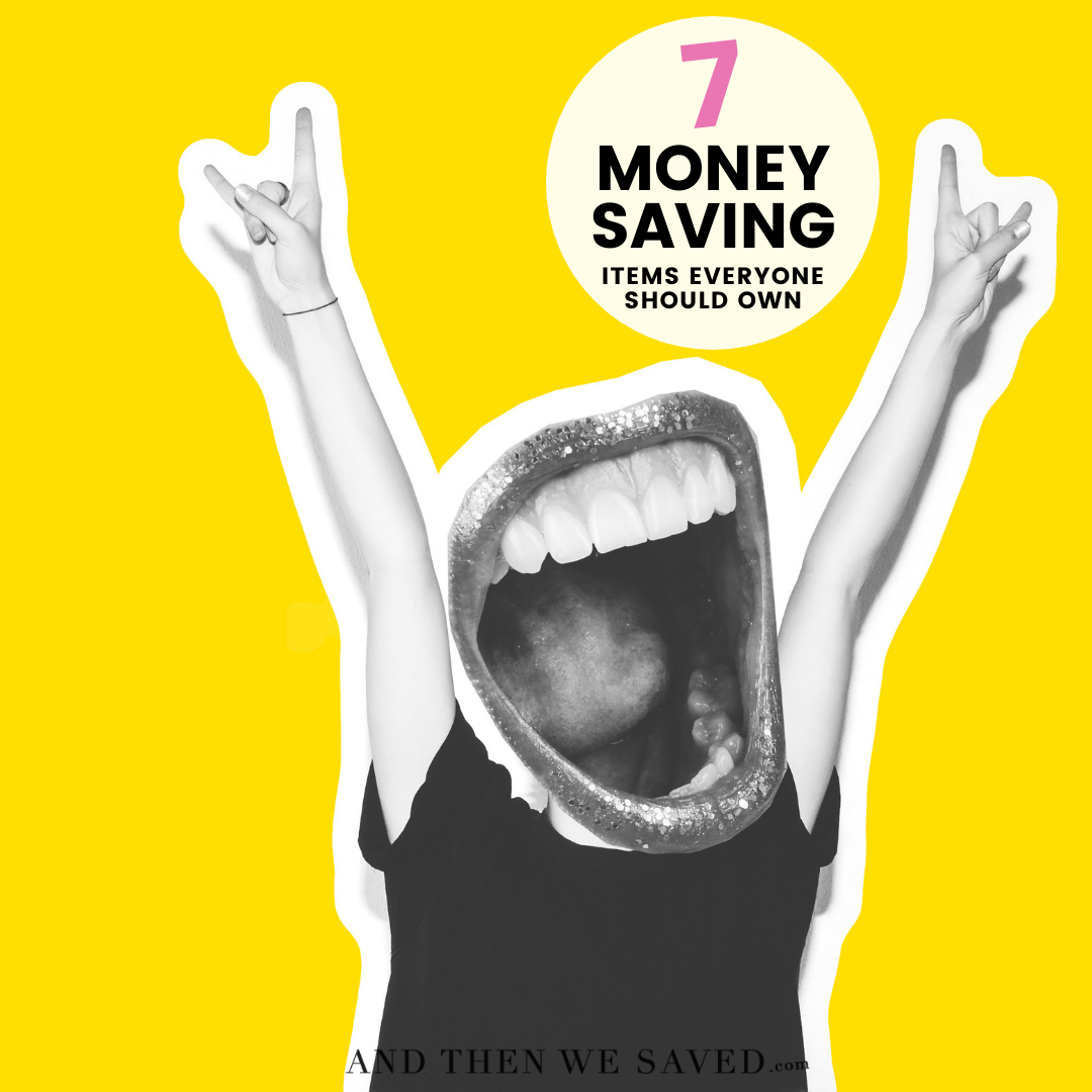 7 Money-Saving Items Everyone Should Own