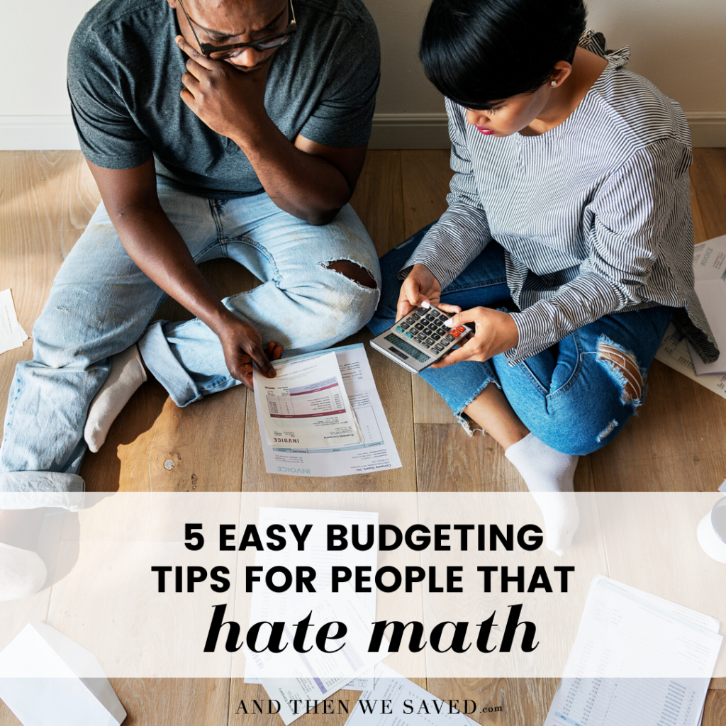 5 Easy Budgeting Tips for People Who Hate Math