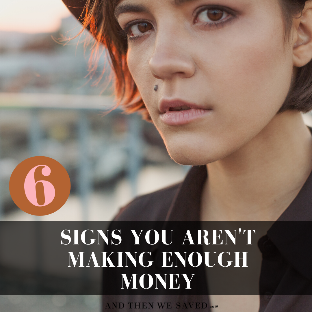 6 signs you aren't making enough money