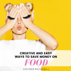 Creative and Easy Ways to Save Money on Food