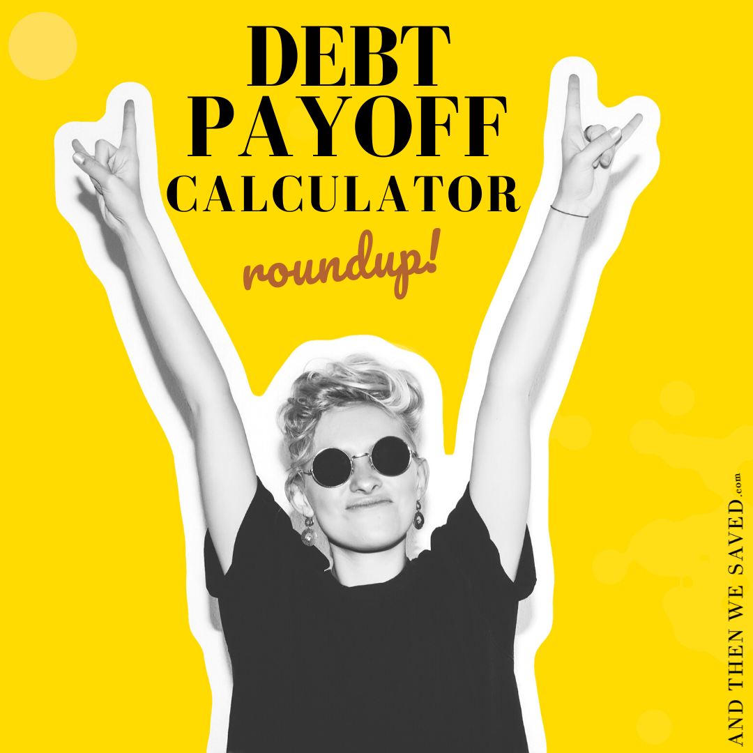 Debt Payoff Calculator Tools to Help Crystalize Your Goals
