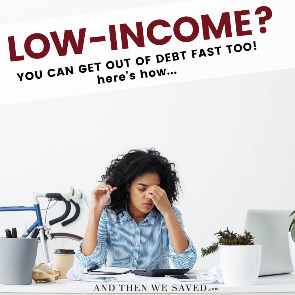 How to Get Out of Debt Fast With a Low-Income