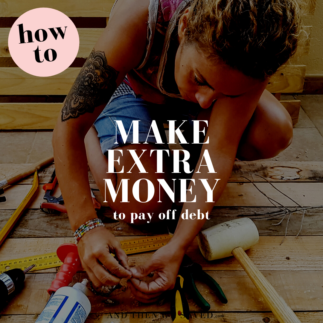 Ways to Get Extra Money to Pay Off Debt